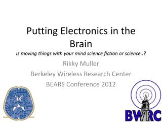 Putting Electronics in the Brain  Is moving things with your mind science fiction or science..?