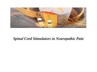 Spinal Cord Stimulators in Neuropathic Pain