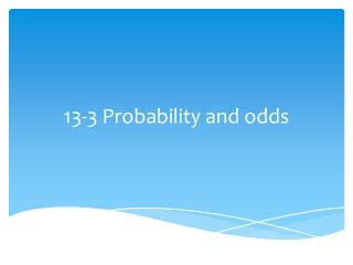 13-3 Probability and odds