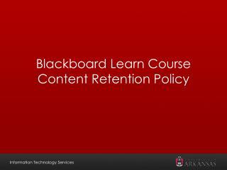 Blackboard Learn Course Content Retention Policy