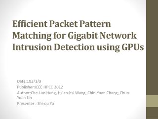 Efficient Packet Pattern Matching for Gigabit Network Intrusion Detection  using GPUs
