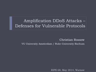 Amplification  DDoS  Attacks –  Defenses for Vulnerable Protocols