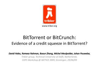 BitTorrent  or  BitCrunch : Evidence of a credit squeeze in  BitTorrent ?