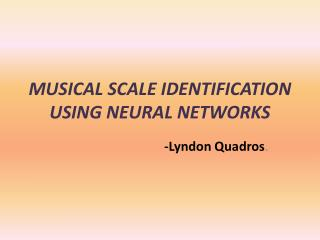 MUSICAL SCALE IDENTIFICATION USING NEURAL NETWORKS