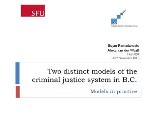 Two distinct models of the criminal justice system in B.C.