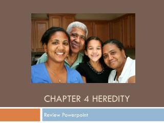 Chapter 4 Heredity