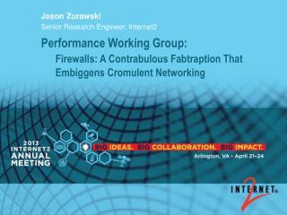 Jason Zurawski Senior Research Engineer, Internet2