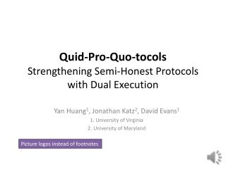 Quid-Pro-Quo- tocols Strengthening  Semi-Honest Protocols with Dual  Execution