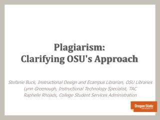 Plagiarism:  Clarifying  OSU's Approach