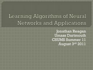 Learning Algorithms of Neural Networks and Applications