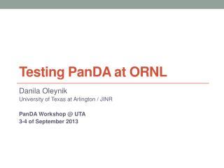 Testing  PanDA  at ORNL