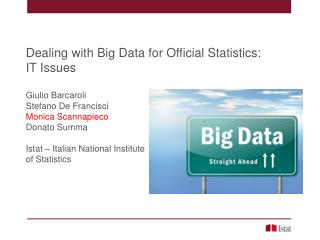 Dealing with Big Data for Official Statistics:  IT Issues Giulio  Barcaroli Stefano De  Francisci