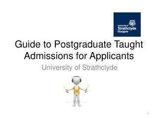 Guide to Postgraduate Taught Admissions for Applicants