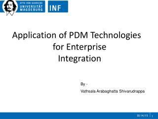 Application of PDM Technologies for Enterprise  Integration