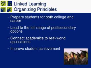 Linked Learning  Organizing  Principles