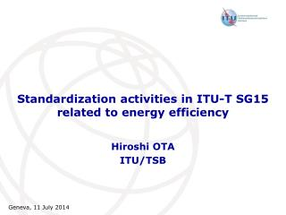 Standardization activities in ITU-T SG15 related to energy efficiency