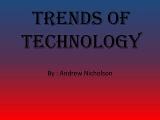 Trends Of Technology