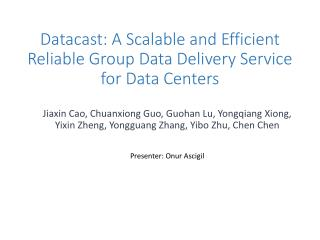 Datacast : A Scalable and Efficient Reliable Group Data Delivery Service for Data Centers