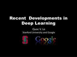 Recent  Developments in Deep Learning