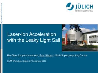 Laser-Ion Acceleration with the Leaky Light Sail