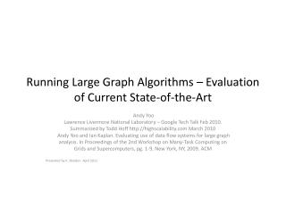 Running Large Graph Algorithms – Evaluation of Current State-of-the-Art