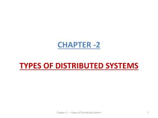 CHAPTER -2 TYPES OF DISTRIBUTED SYSTEMS