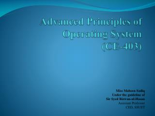 Advanced Principles of Operating System  (CE-403)