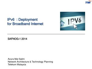IPv6  : Deployment  for Broadband Internet