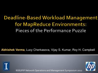 Deadline -Based  Workload Management for MapReduce  Environments: Pieces of the Performance Puzzle