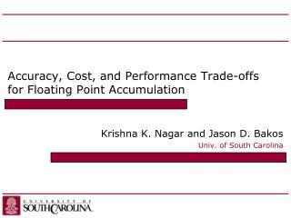 Accuracy ,  Cost,  and Performance Trade-offs  for  Floating  Point  Accumulation