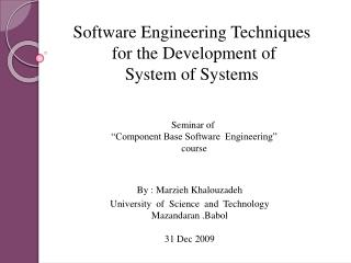 Software Engineering  Techniques for the Development of  System of  Systems