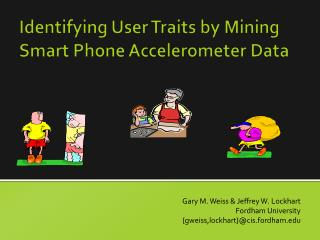 Identifying User Traits by Mining Smart Phone Accelerometer Data