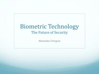 Biometric Technology The Future of Security