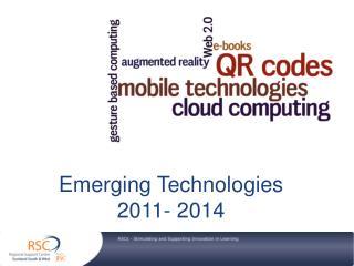 Emerging Technologies  2011- 2014