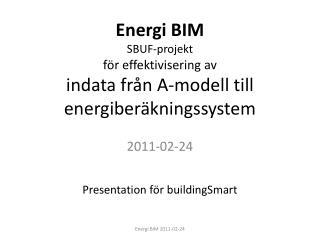 Energi  BIM SBUF-projekt f�r effektivisering av  indata fr�n A-modell till energiber�kningssystem