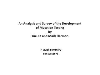 An Analysis and Survey of the Development of Mutation Testing by Yue Jia  and Mark Harmon