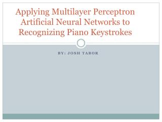 Applying Multilayer Perceptron Artificial Neural Networks to Recognizing Piano Keystrokes