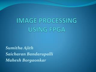 IMAGE  PROCESSING USING FPGA