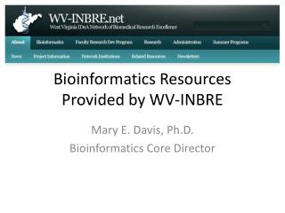 Bioinformatics Resources Provided by WV-INBRE