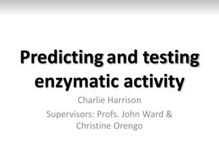 Predicting and testing enzymatic activity