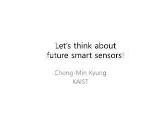 Let's think about  future smart sensors !