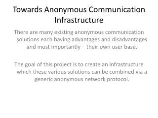 Towards Anonymous Communication Infrastructure