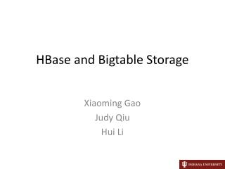 HBase and  Bigtable  Storage
