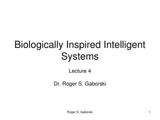 Biologically Inspired Intelligent Systems