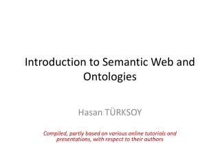 Introduction to Semantic  Web and Ontologies