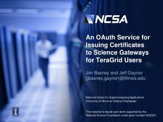 An OAuth Service for Issuing Certificates to Science Gateways for TeraGrid  Users