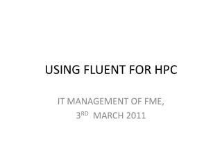 USING FLUENT FOR HPC