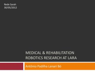Medical & rehabilitation robotics research at  lara