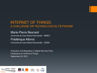 INTERNET OF THINGS:  A CHALLENGE OR TECHNOLOGICAL FETISHISM