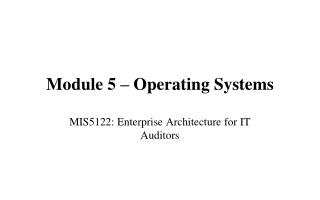 Module 5 � Operating Systems